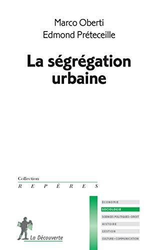 9782707164254: La ségrégation urbaine