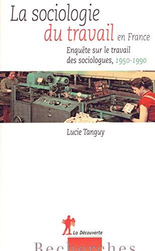 9782707164308: La sociologie du travail en France : Enquête sur le travail des sociologues