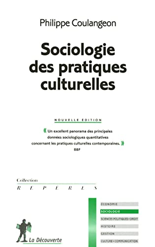 9782707164988: Sociologie des pratiques culturelles (Repères Sociologie)