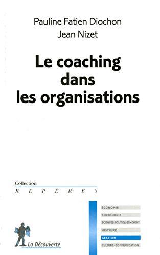 9782707166630: Le coaching dans les organisations