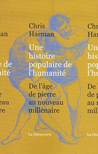 9782707167903: Une histoire populaire de l'humanité : De l'age de pierre au nouveau millénaire