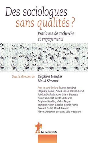 Des sociologues sans qualités ? (French Edition): Delphine Naudier