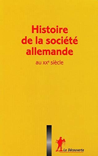 """""""histoire de la société allemande au XX siècle ; coffret"""": Alain ..."""
