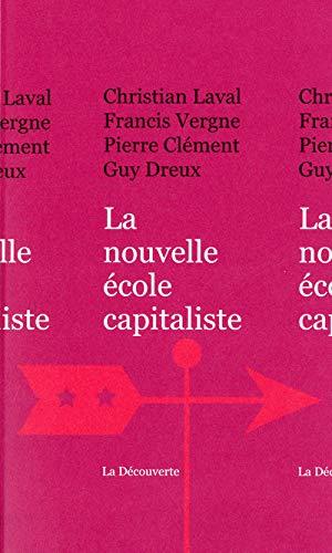 9782707169488: La nouvelle ecole capitaliste (French Edition)