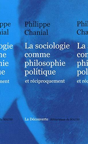 9782707169495: La sociologie comme philosophie politique