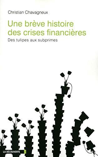 9782707169693: Une brève histoire des crises financières, des tulipes aux subprimes