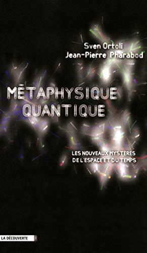 Métaphysique quantique: Ortoli, Sven