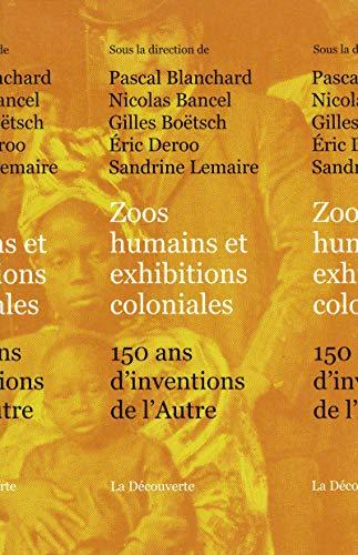 9782707169976: Zoos humains et exhibitions coloniales : 150 ans d'inventions de l'Autre