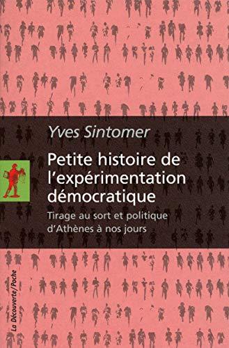 9782707170149: Petite histoire de l'expérimentation démocratique : Tirage au sort et politique d'Athènes à nos jours (La Découverte/Poche)