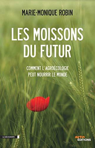 9782707171542: Les moissons du futur : Comment l'agroécologie peut nourrir le monde
