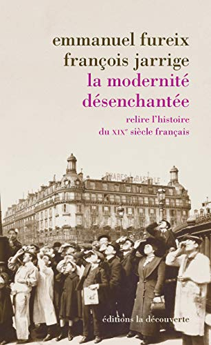 La modernité désenchantée: Fureix, Emmanuel