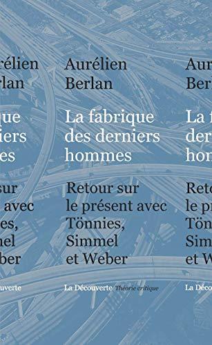 sociologie des derniers hommes: Aurélien Berlan