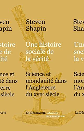 Une histoire sociale de la vérité: Steven Shapin