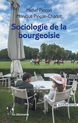 9782707175403: Sociologie de la bourgeoisie (Repères)