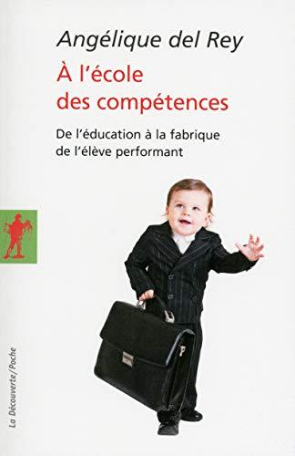 9782707175410: A l'école des compétences : De l'éducation à la fabrique de l'élève performant