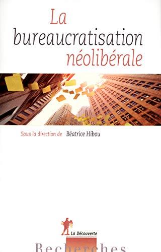 La bureaucratisation néolibérale: B�atrice Hibou