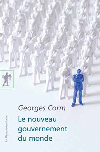 9782707176653: Le nouveau gouvernement du monde : Idéologie, structures, contre-pouvoirs (La Découverte/Poche)