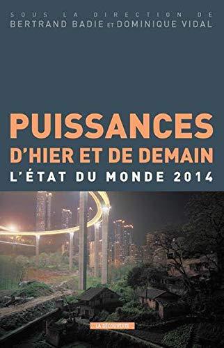 Puissances d'hier et de demain: Bertrand Badie, Dominique Vidal