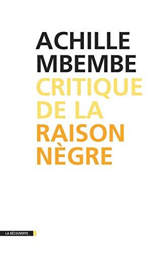 Critique de la raison nègre: Achille Mbembe