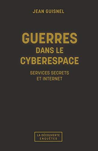 Guerres dans le cyberespace: Jean Guisnel
