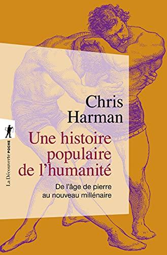 9782707185327: Une histoire populaire de l'humanité : De l'âge de pierre au nouveau millénaire (La Découverte/Poche)