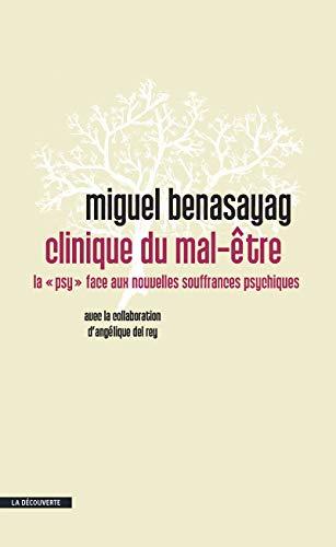 Clinique du mal-être: Benasayag, Miguel