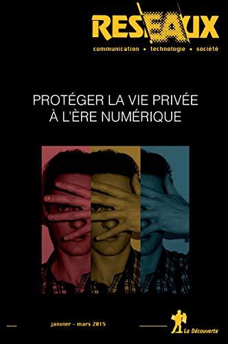 Protéger la vie privée à l'ère numérique