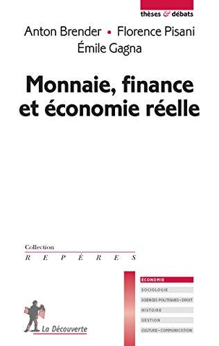9782707185822: Monnaie, finance et économie réelle