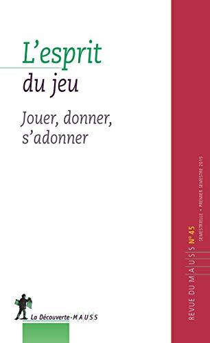 45. l'Esprit du Jeu: Revue du Mauss
