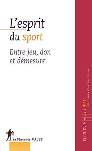 Revue du Mauss Numero 46 l'Esprit du Sport: Revue du Mauss