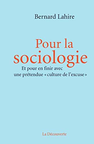 Pour la sociologie: Bernard Lahire