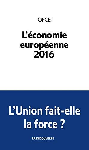 L'économie européenne 2016: OBSERVATOIRE FRANÇAIS DES