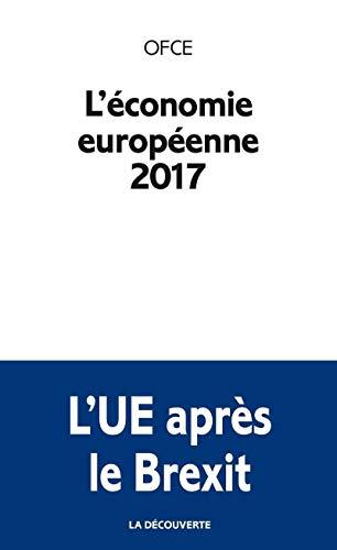 L'économie européenne 2017: Observatoire français des