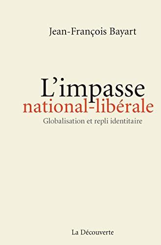 L'impasse national-libérale: Jean-François BAYART