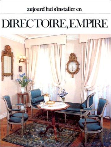 9782707200341: Aujourd'hui, s'installer en Directoire, Empire