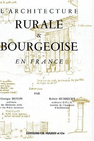Architecture rurale et bourgeoise en France: G. Doyon; R.