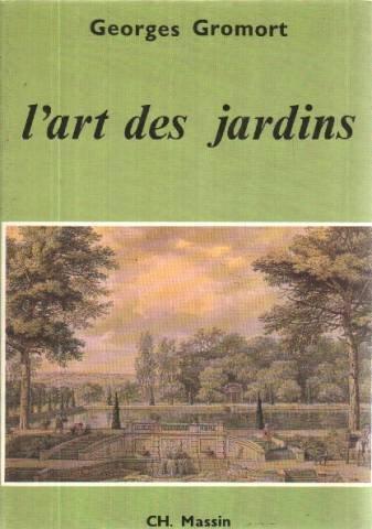L'Art des jardins: une courte étude d'ensemble: Georges Gromort