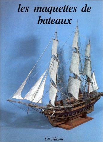 Maquettes De Bateaux: Favelac, Pierre-Marie