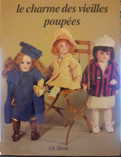 LE CHARME DES VIEILLES POUPEES: MANNONI, EDITH; Illustrated