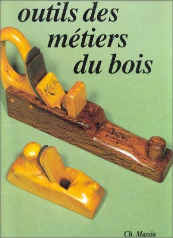 Outils Des Metiers Du Bois: Mannoni, Edith
