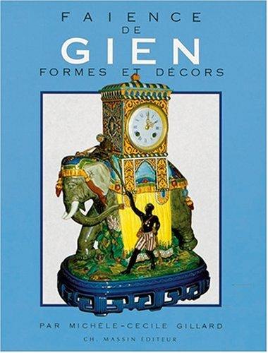 9782707201225: Faience de Gien . Formes et Decors