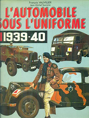9782707201973: L'automobile sous l'uniforme 1939-1940
