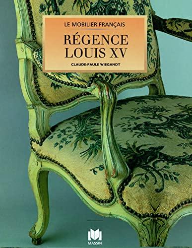 Regence Louis XV. (Le Mobilier Francais): Wiegandt, Claude-Paule