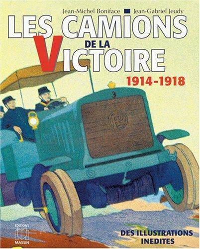 9782707203007: Les Camions de la victoire. Le service automobile pendant la grande guerre 1914-1918