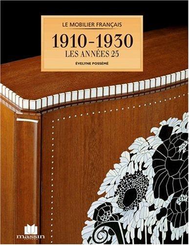 9782707203472: Le mobilier français de 1910 à 1930, Les années 25