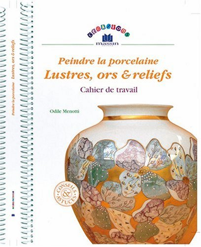 9782707203793: Peindre la porcelaine, lustres, ors et reliefs
