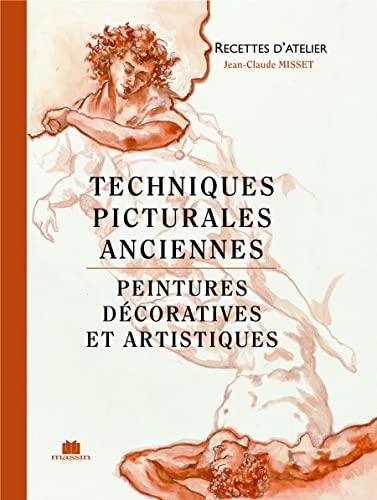 9782707203984: Techniques picturales anciennes. Peintures décoratives et artistiques