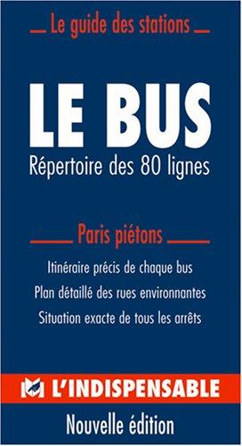Le bus parisien : R?pertoire des 80: Cartes Indispensable