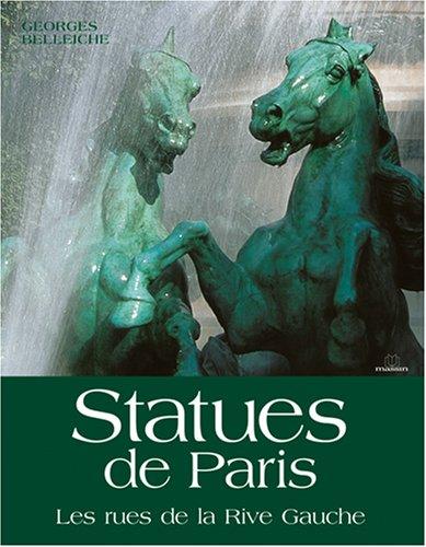 9782707205285: Statues de Paris : Les rues de la Rive Gauche