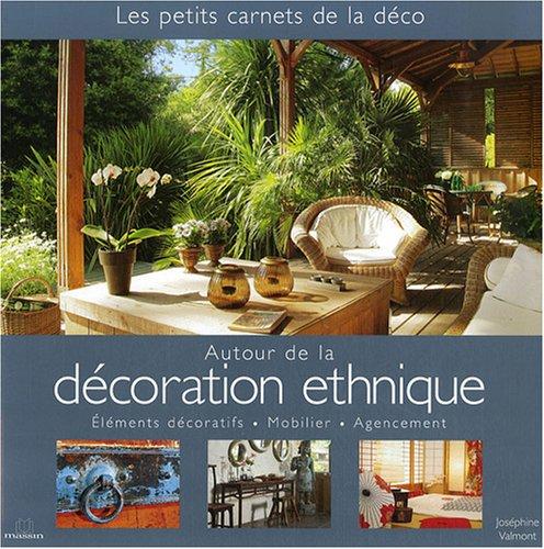 9782707205735: Autour de la decoration ethnique : Eléments décoratifs - Mobilier - Agencement (Les petits carnets de la déco)